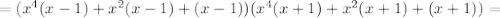 =(x^{4}(x-1)+x^{2}(x-1)+(x-1))(x^{4}(x+1)+x^{2}(x+1)+(x+1))=