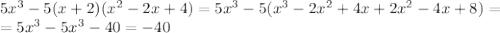 5x^3-5(x+2)(x^2-2x+4)=5x^3-5(x^3-2x^2+4x+2x^2-4x+8)=\\=5x^3-5x^3-40=-40