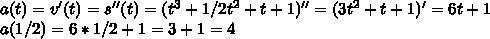 Материальная точка движется по закону s(t)=t^3+0.5t^2+t+1. найдите ускорение точки в момент времени