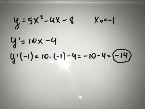 Найти значение производной функции y=5x^2-4x-8 в точке x=-1
