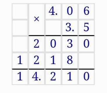 Решите пример по действиям: 4,06умножить на 3,5