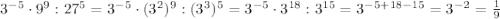 3^{-5}\cdot9^9:27^5=3^{-5}\cdot(3^2)^9:(3^3)^5=3^{-5}\cdot3^{18}:3^{15}=3^{-5+18-15}=3^{-2}=\frac19