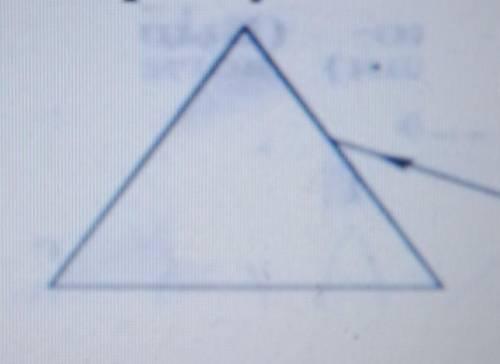 Лёгкое задание! световой луч падает на треугольную стеклянную призму так, как показано на рисунке. К