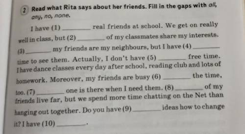 Read what Rita says about her friends. Fill in the gaps with all,any, no, none.I have (1)__ real fri